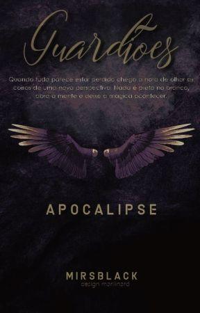 Guardiões - Apocalipse. Vol 3 by mirsblack
