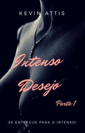 Intenso Desejo - Parte 1 (Degustação) by KevinCiconne