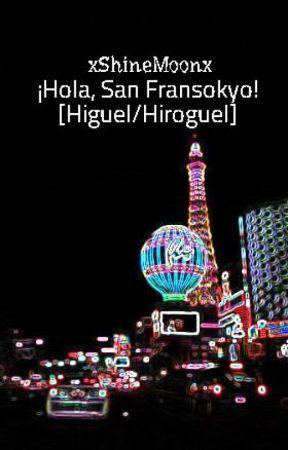 ¡Hola, San Fransokyo! [Higuel/Hiroguel] by xShineMoonx