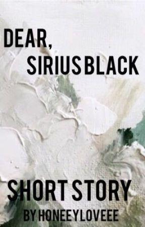 Dear, Sirius Black (SHORT STORY)  by honeeyloveee