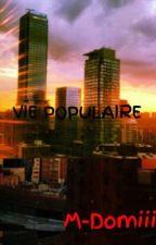 VIE POPULAIRE by M-Domiii