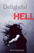 Delightful Hell by lovingreyyy