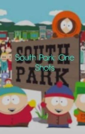 South Park: One Shots X Reader by RoyaleAbsol