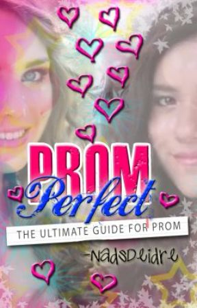 Prom Perfect (The Ultimate Guide for Prom) by NadsDeidre