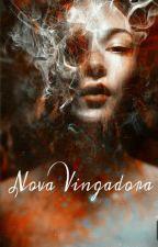 Nova Vingadora ( Revisando Alguns Capitulos ) by user83160254