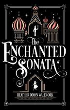 The Enchanted Sonata by HeatherWallwork