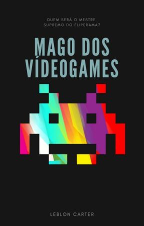 Mago dos Videogames - Conto by LeblonCarter