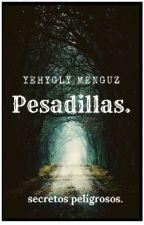 Pesadillas I. Secretos peligrosos. by yeyemg