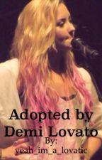 Adopted by Demi Lovato by Stallyislife_
