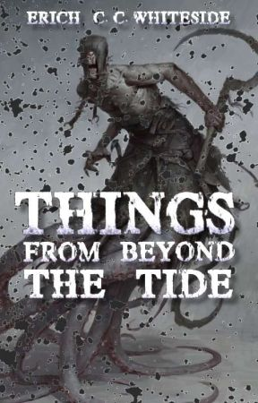 Things From Beyond The Tide (Creature Anthology) by ErichW