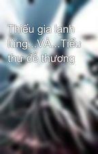 Thiếu gia lạnh lùng...VÀ...Tiểu thư dễ thương by DngH56
