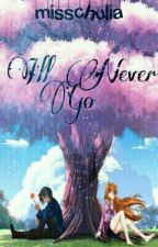 I'll Never Go (On Going) by MisschuliaAmethyst