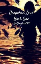 Unspoken Love by Omglexi2417