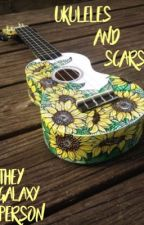 Ukuleles and Scars (Lams) by -Blxrry-Galaxy-
