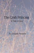 The Crab Princess: A Tail of Aird by azaleaofaird