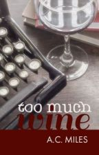 Too Much Wine by redtoadmedia