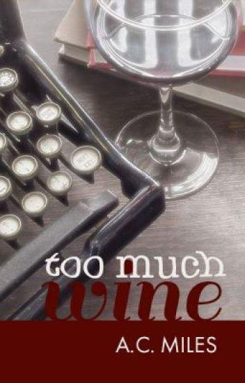 Too Much Wine