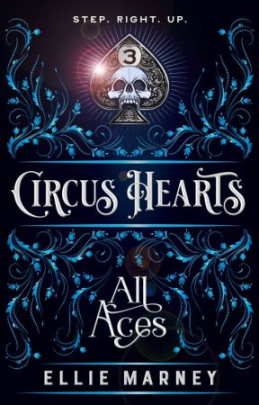 Circus Hearts 3: All Aces by Ellie_Marney
