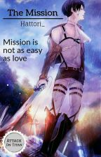 The Mission [Levi x Reader] by Hattori_