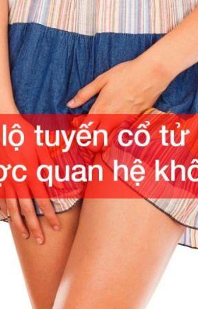 Bị viêm lộ tuyến cổ tử cung: Cẩn thận khi quan hệ vợ chồng? by tuananhdakhoaxadan