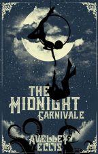 The Midnight Carnivale by tallisaurus