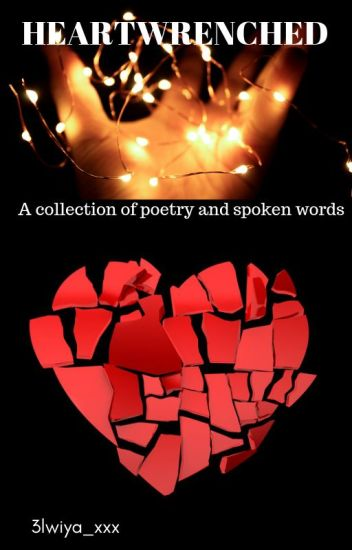 HEARTWRENCHED - collection of poems and spoken words