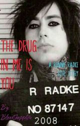 The Drug in Me is You (Ronnie Radke Love Story) by BloodSapphire