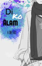 Di Ko Alam (One-Shot) by nachxv