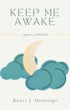 Keep Me Awake by -kourt