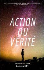 Action ou vérité by Lanura001