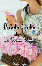 Bunda Gita dan Ice Cream Vanilla by seilasofia