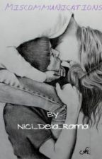 Miscommunications (BOOK #1) [COMPLETED] by Nici_Dela_Rama