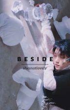 Beside   Joshua Hong✔ by Shesnotlovely