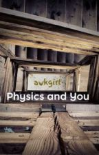 Physics and You by awkgirl