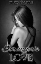 Strangers Love [ Short Story COMPLEtED] by miZzYrhonne