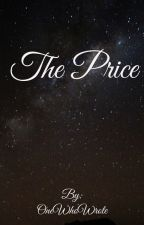 The Price by OneWhoWrote