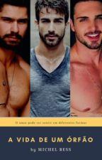 A vida de um órfão  (Romance gay)  by carloscastilho99