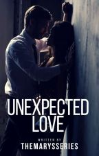 Unexpected Love by themarysseries