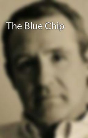 The Blue Chip by RwspoonwritesFiction
