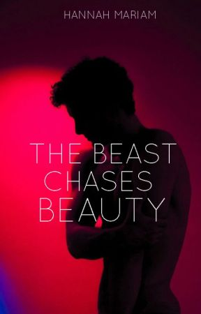 Twisted Hearts Book 2: The Beast Chases Beauty by hanmariam