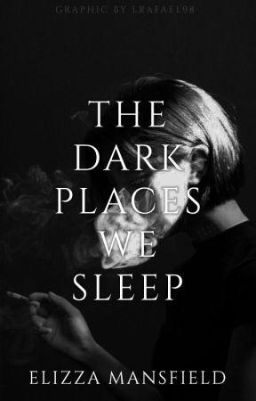 The Dark Places We Sleep by Indigo_Night
