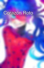 Corazón Roto ... by AlexaAlaniz6