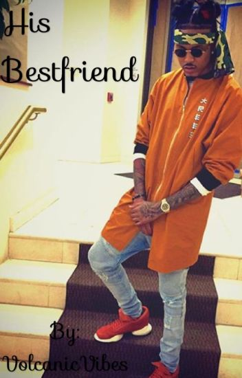 His Bestfriend (August Alsina Story)