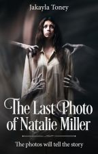 The Last Photo of Natalie Miller by Ms_Horrendous