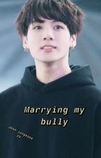 Marring My Bully //Jungkook ff// by yuripedroza