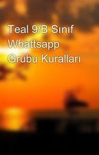 Teal 9/B Sınıf Whattsapp Grubu Kuralları by CapitainAmericaN