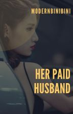 Her Paid Husband ★ (On-Going) by modernbinibini