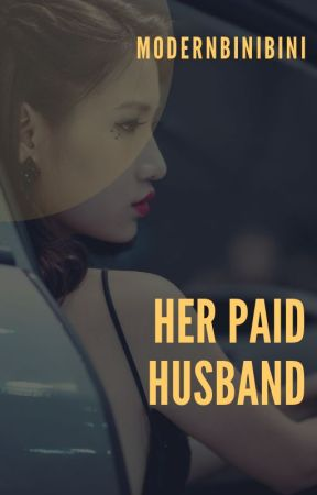 Her Paid Husband ★ (On-Going - Slow Update) by modernbinibini