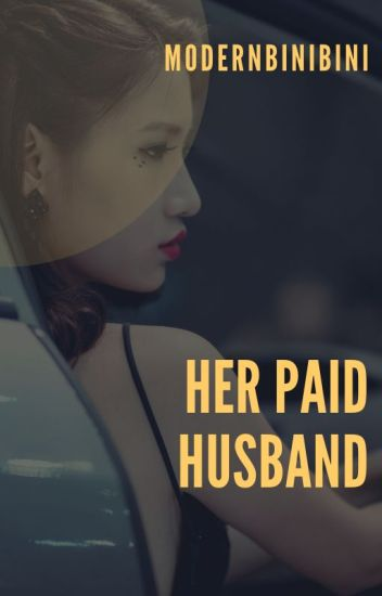 Her Paid Husband ★ (On-Going - Slow Update)