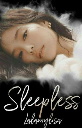 SLEEPLESS (complete) by Lalamylisa